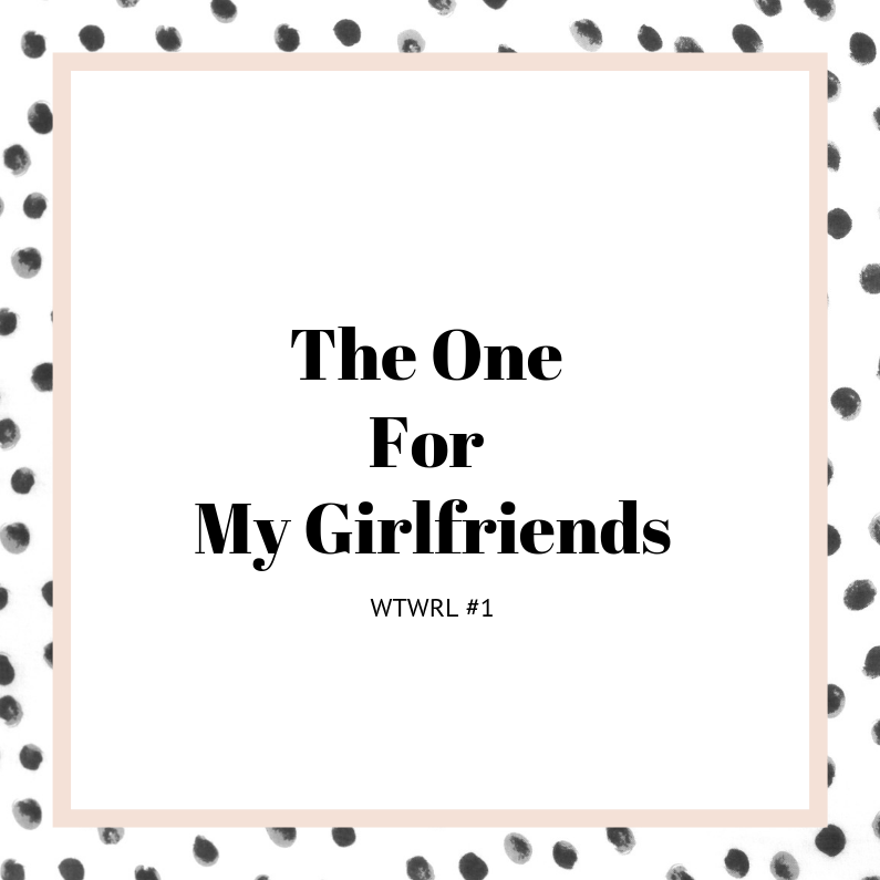 #1 – The One For A Girls' Night In