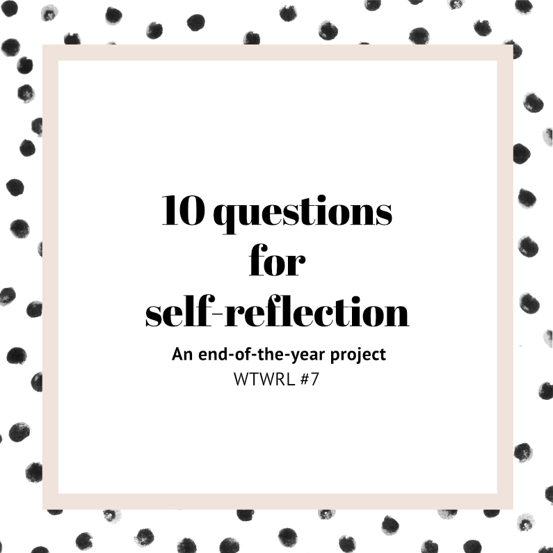 #7 – 10 questions for self-reflection