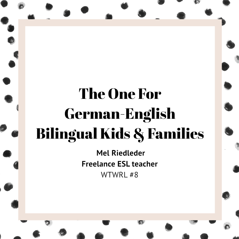 #8 – ESL teacher Mel Riedleder on bilingualism and the right books for kids