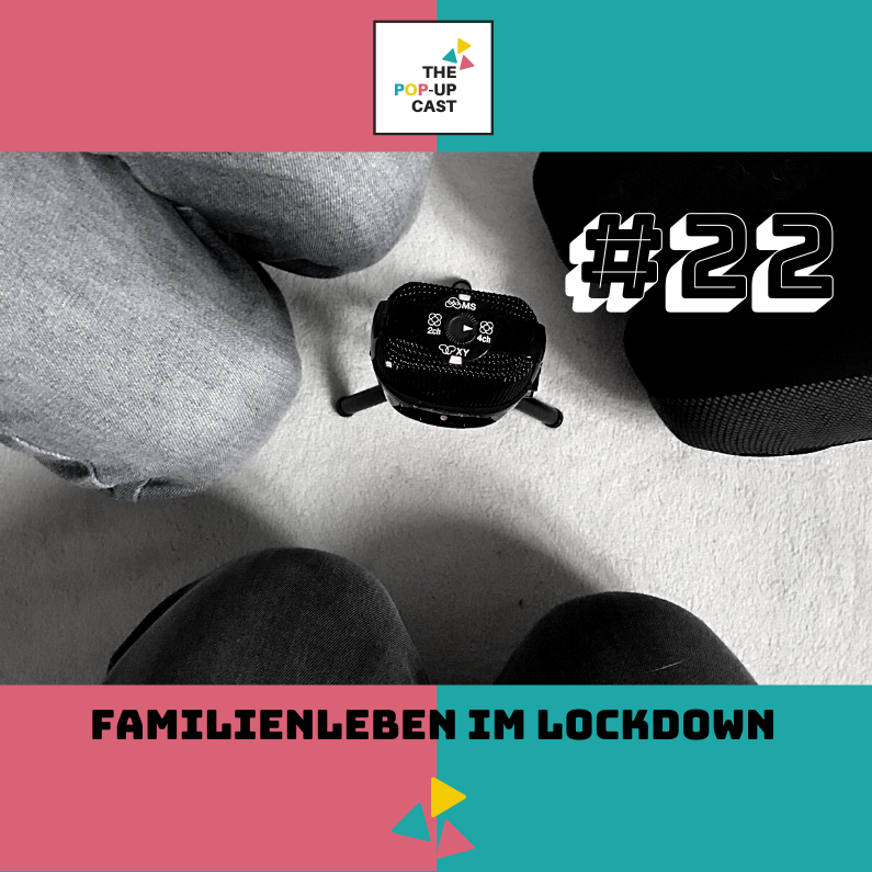 Familienleben im Lockdown (Folge 22)